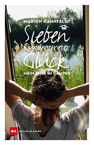 Buchseite und Rezensionen zu 'Sieben Quadratmeter Glück: Mein Jahr im Camper' von Marion Hahnfeldt
