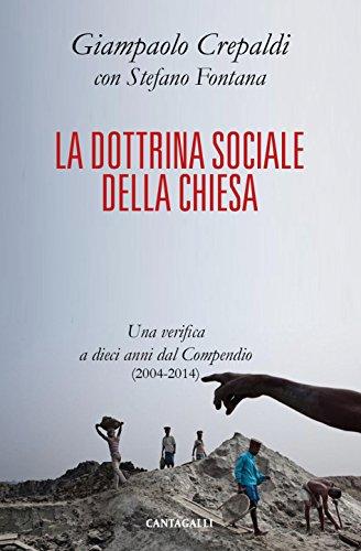 La dottrina sociale della Chiesa: Una verifica a dieci anni dal Compendio (2004-2014)