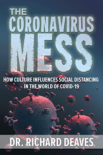 THE CORONAVIRUS MESS : HOW CULTURE INFLUENCES SOCIAL DISTANCING in the WORLD of COVID-19
