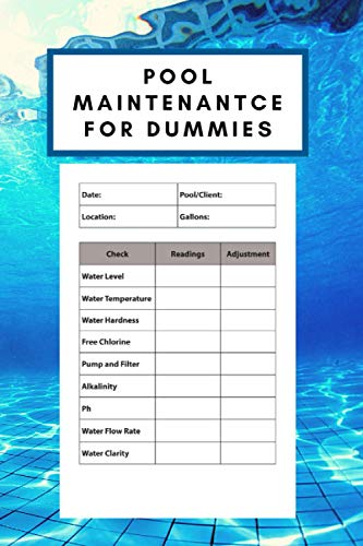 Pool Maintenantce for Dummies: Simple Swimming Pool Care & Maintenance Logbook to Keep Track of Water Level, Temperature, Pool Cleaning, and Much More (6 x 9 in - 120 Pages)