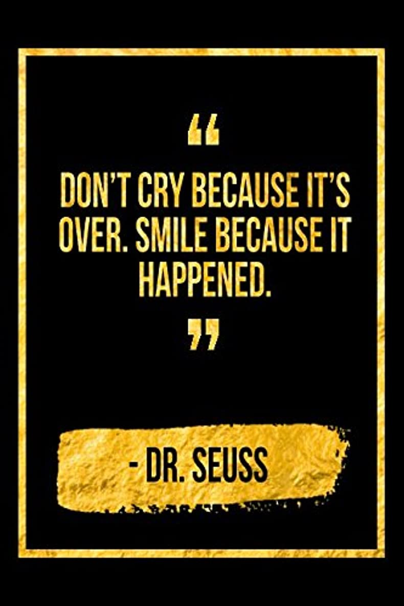 Don't Cry Because It's Over, Smile Because It Happened: Black Dr Seuss Quote Designer Notebook