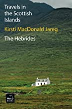 Travels in the Scottish Islands. The Hebrides