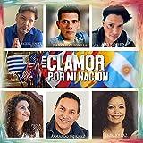 UN CLAMOR POR MI NACIÒN (feat. Miguel Angel Guerra, Alex Fumero, Armando Sánchez, Shirley Paz & Paola Soto)
