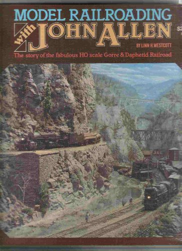 Compare Textbook Prices for Model Railroading With John Allen  ISBN 9780890245590 by Linn H. Westcott