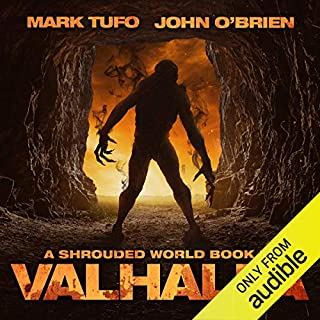 Valhalla     A Shrouded World, Book 4              Written by:                                                                                                                                 Mark Tufo,                                                                                        John O'Brien                               Narrated by:                                                                                                                                 Sean Runnette                      Length: 8 hrs and 48 mins     14 ratings     Overall 4.7