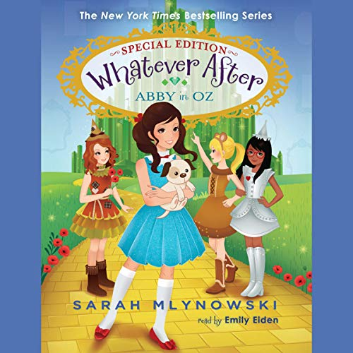 Abby in Oz: Whatever After Special Edition, Book 2
