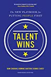 talent wins: the new playbook for putting people first (english edition)