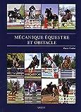 Mécanique équestre et obstacle - CSO, CCE et leur entraînement