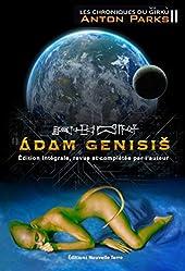 les chroniques de Girku Tome II - Adam Genisis : Édition Intégrale, Revue et Completee par l'Auteur d'Anton Parks