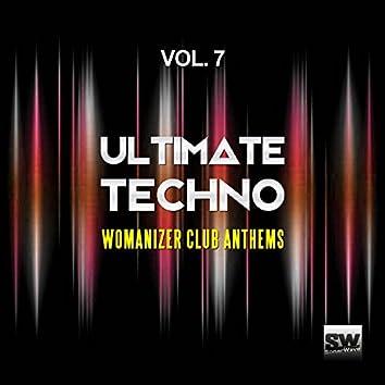 Ultimate Techno, Vol. 7 (Womanizer Club Anthems)