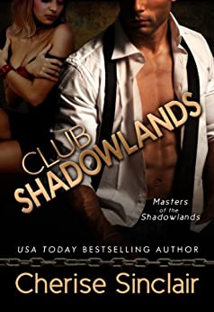 Club Shadowlands (Masters of the Shadowlands Series Book 1) by [Cherise Sinclair]
