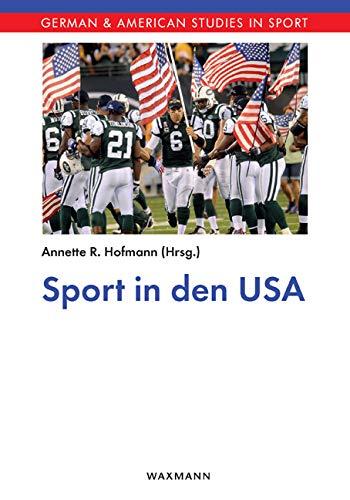 Sport in den USA (German & American Studies in Sports)