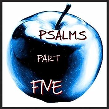 Psalms, Pt. 5