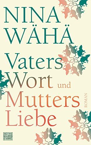 Buchseite und Rezensionen zu 'Vaters Wort und Mutters Liebe: Roman' von Wähä, Nina