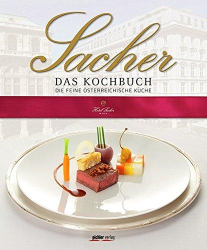 Sacher Das Kochbuch. Die feine österreichische Küche