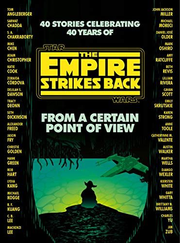 Compare Textbook Prices for From a Certain Point of View: The Empire Strikes Back Star Wars  ISBN 9780593157749 by Dickinson, Seth,Green, Hank,Kuang, R. F.,Wells, Martha,White, Kiersten