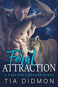 Feral Attraction: Steamy Shifter Romance (Cascade Cougar Series Book 7) by [Tia Didmon]