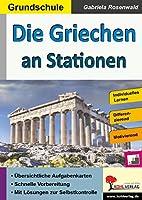 Die Griechen an Stationen: Selbststaendiges Lernen in der Grundschule