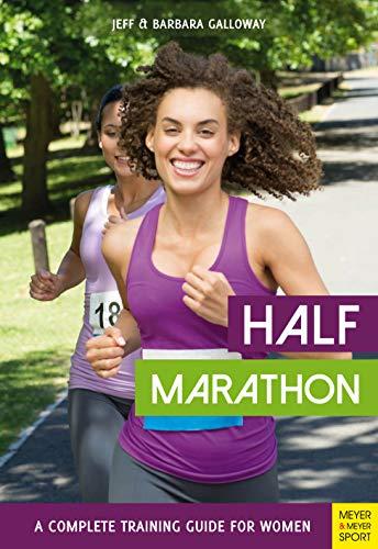 Half Marathon: A Complete Training Guide for Women