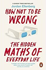 How Not to Be Wrong: The Hidden Maths of Everyday Life by JORDAN ELLENBERG(1905-07-07) Paperback