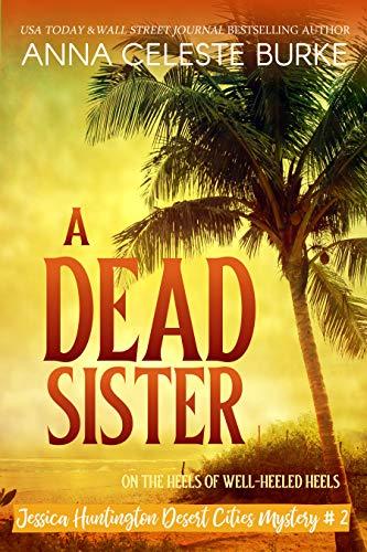 A Dead Sister (Jessica Huntington Desert Cities Mystery Book 2) (English Edition)