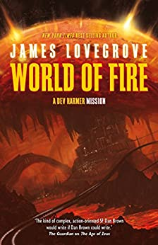 World of Fire (A Dev Harmer Mission Book 1) by [James Lovegrove]