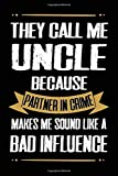 they call me uncle because partner in crime...cute funny father's day notebook journal gift for uncle: christmas gift for uncle, birthday gift for ... to be, pregnancy announcement gift for uncle