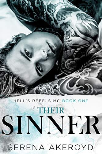 Their Sinner: A Dark, Why Choose, Enemies to Lovers, MC Romance (Hell's Rebels' MC Book 1)