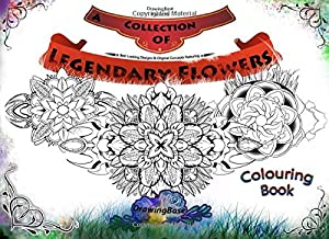 A Collection of Legendary Flowers Colouring Book: Drawing Base