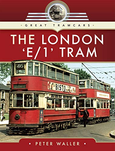 The London 'E/1' Tram (Great Tramcars) (English Edition)
