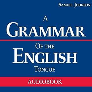 A Grammar of the English Tongue audiobook cover art