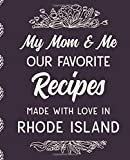 My Mom & Me - Our Favorite Recipes, Made With Love In Rhode Island: Blank Recipe Book   Blank Cookbook To Write In   Recipe Books To Write In   Personalized Cookbook   Recipe Journal   TAN