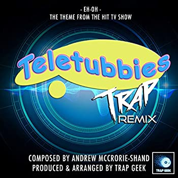Eh Oh  From  Teletubbies    Trap Remix