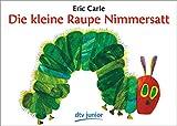 Die Kleine Raupe Nimmersatt/ the Very Hungry Caterpillar (German Edition)