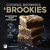Cookies, Brownies & Brookies: Knusperkeks trifft Schokolade