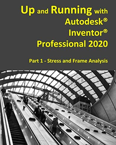Up and Running with Autodesk Inventor Professional 2020