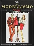 Il modellismo. Tecnica del modello sartoriale e industriale. Donna, uomo, bambino. Ediz. italiana e inglese
