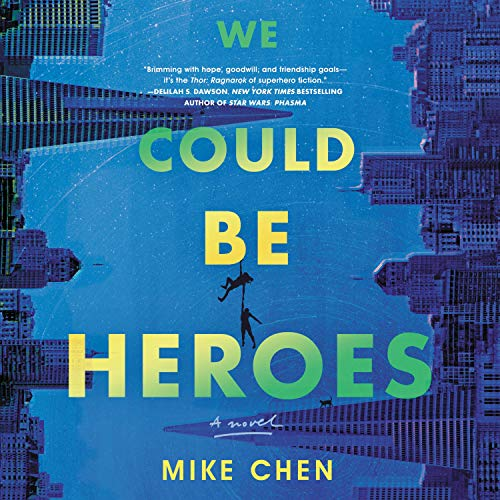 We Could Be Heroes: a novel