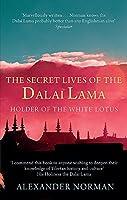 The Secret Lives Of The Dalai Lama: Holder of the White Lotus