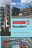 Dusseldorf Travel Guide: Where to Go & What to Do
