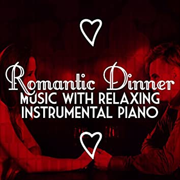 Romantic Dinner Party Music with Relaxing Instrumental Piano