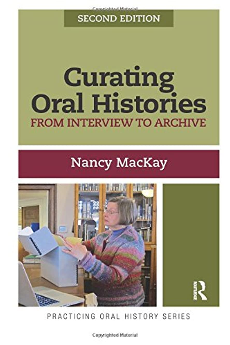 Curating Oral Histories, Second Edition (Practicing Oral History)