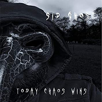 Today Chaos Wins