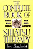 The Complete Book of Shiatsu Therapy: Health and Vitality at Your Fingertips