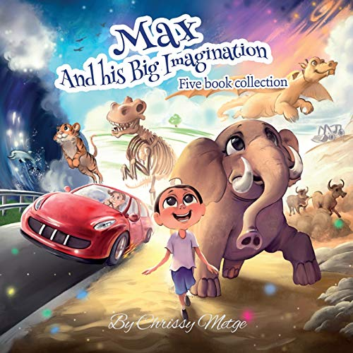 Compare Textbook Prices for Max and his Big Imagination: Five book collection  ISBN 9780473546342 by Metge, Chrissy