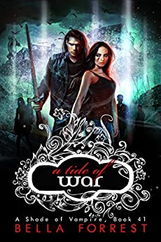 A Shade of Vampire 41: A Tide of War by [Bella Forrest]