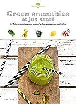 Green smoothies et jus santé d'Ellen Frémont