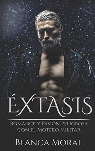 Éxtasis: Romance y Pasión Peligrosa con el Motero Militar (Novela Romántica y Erótica)