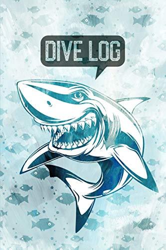 Shark Talk Diving Log Book: Scuba Diving Log for 100 Dives