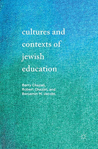 Cultures and Contexts of Jewish Education PDF Books